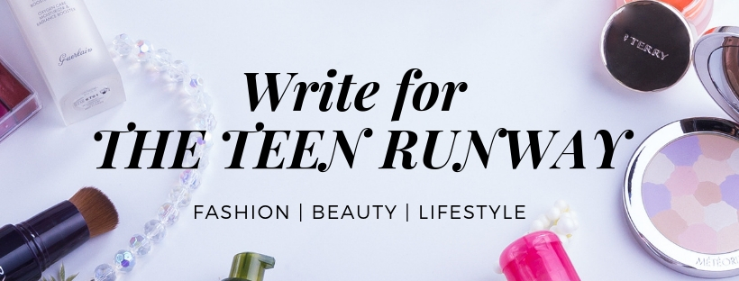 Write For Us – THE TEEN RUNWAY