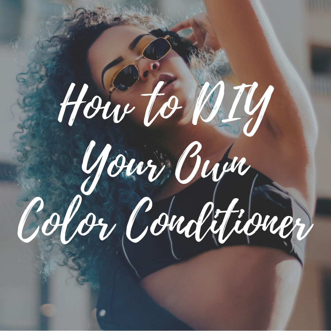 How to DIY Your Own Color Conditioner!