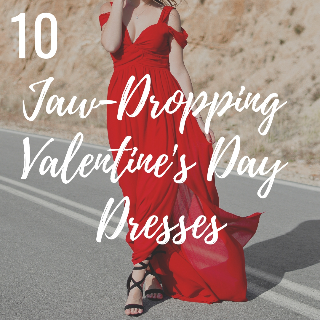 10 Jaw-Dropping Valentine's Day Dresses