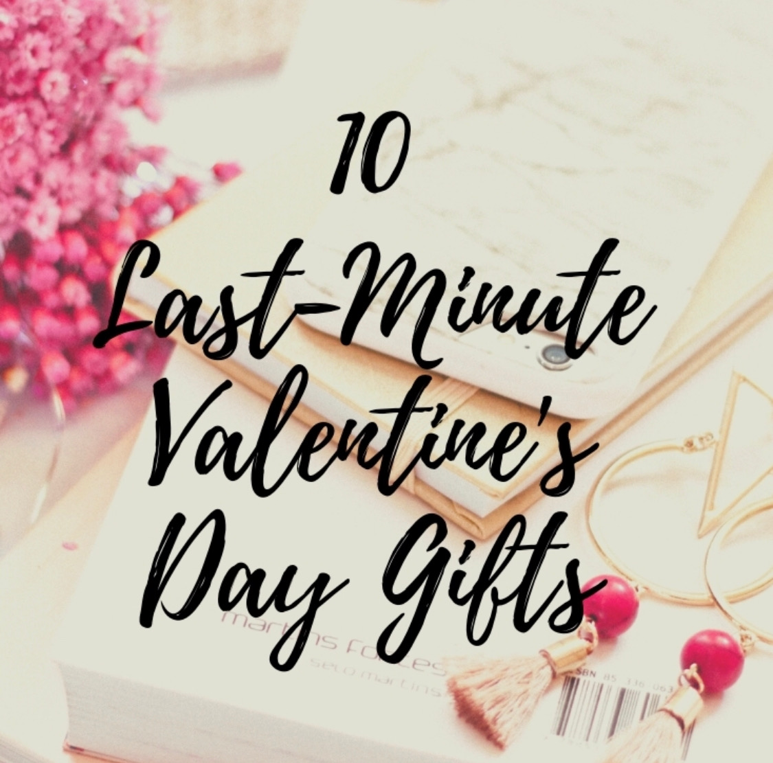 10 Last-Minute Valentine's Day Gifts She'll Love