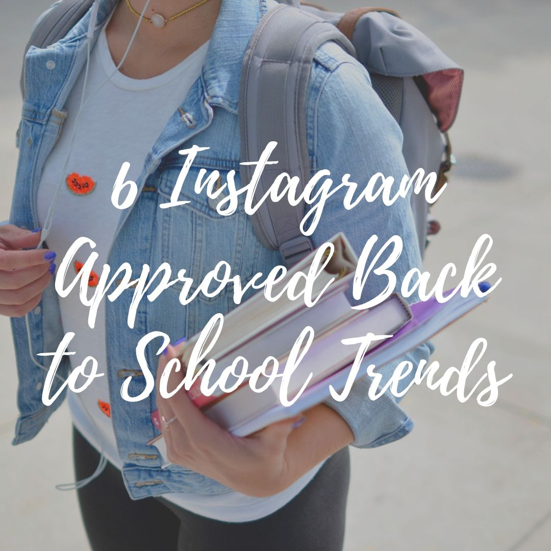6 Instagram-Approved Back to School Trends