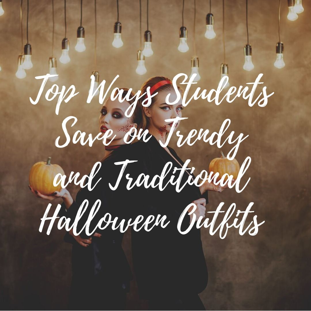 Top Ways Students Save on Trendy and Traditional Halloween Outfits