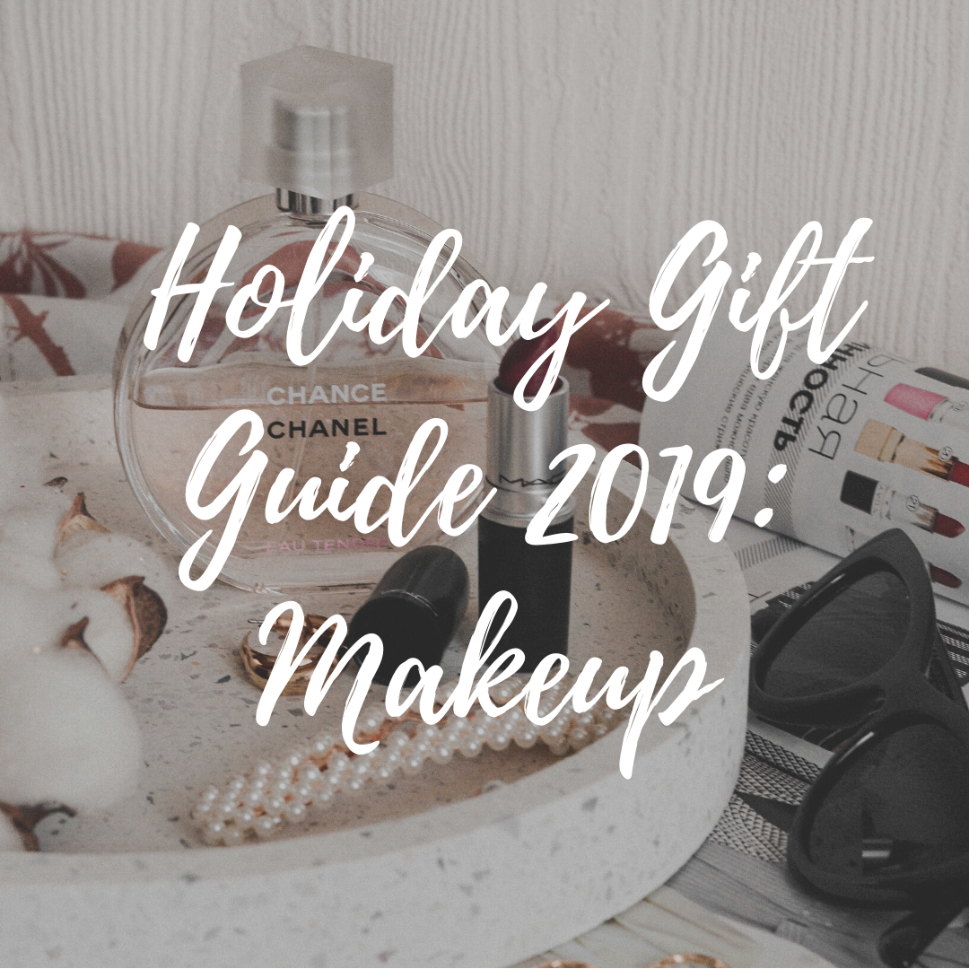 Holiday Gift Guide 2019: Makeup
