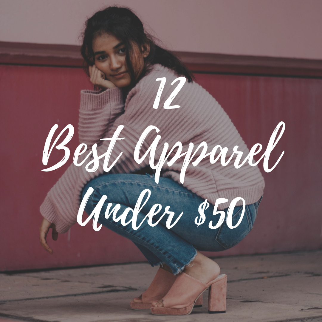 12 Best Apparel Under $50
