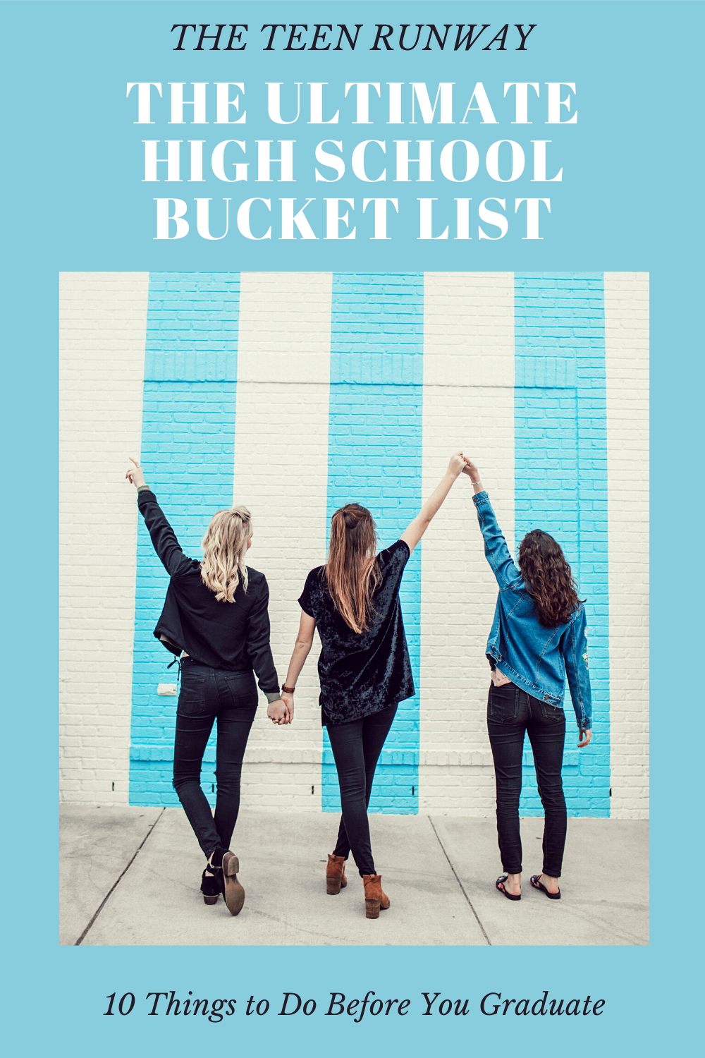 Group of three women holding hands in front of a striped mural with title (High School Bucket List) of post above it.